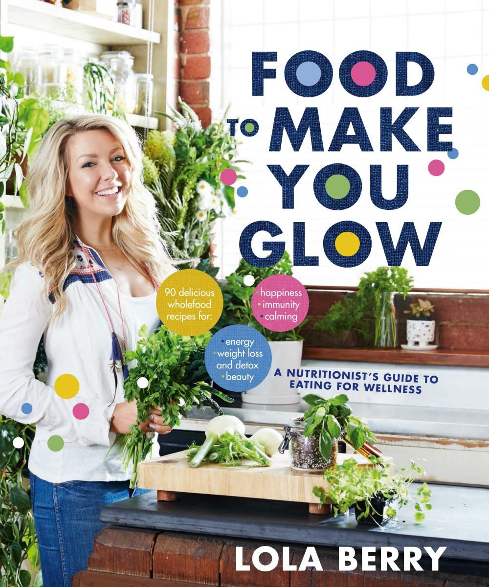 Lola Berry Food to Make You Glow