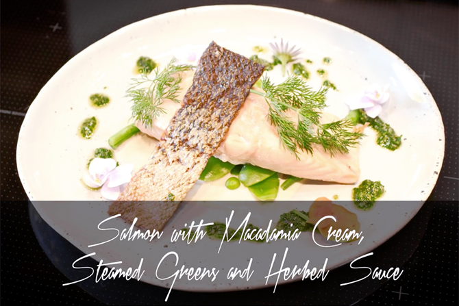 Salmon with Macadamia Cream, Steamed Greens and Herbed Sauce
